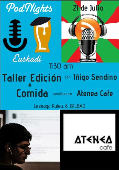 Cartel promocional de las podnight de julio con el taller de edición a cargo de Iñigo Sendino y la comida en Cafe Aenea